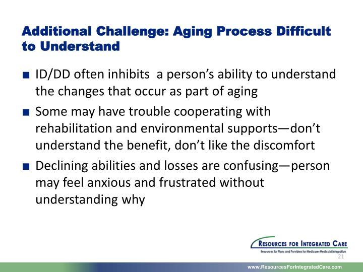 Additional Challenge: Aging Process Difficult to Understand