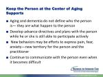 keep the person at the center of aging supports