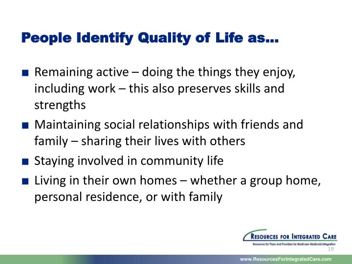 People Identify Quality of Life as...