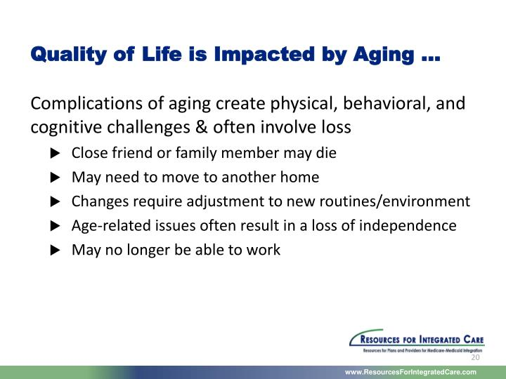 Quality of Life is Impacted by Aging …