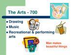 the arts 700