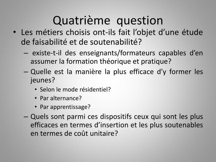 Quatrième  question