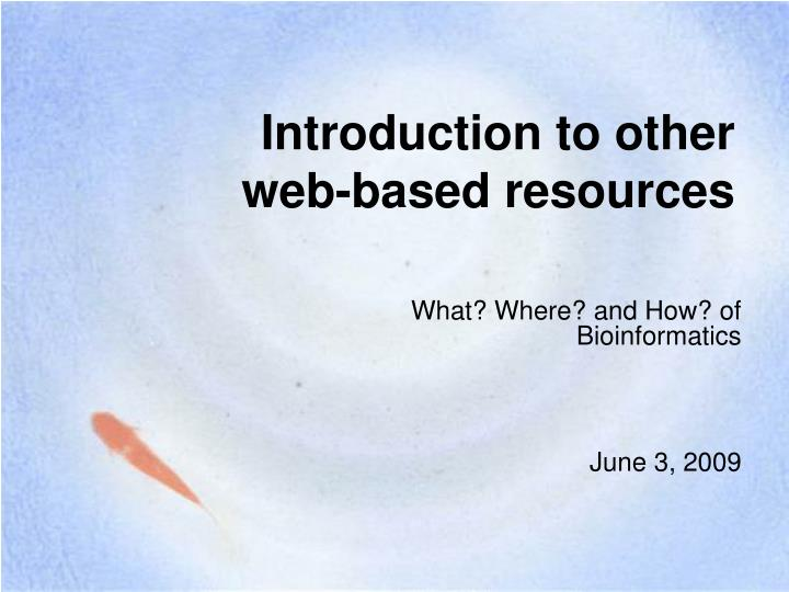 Introduction to other web based resources