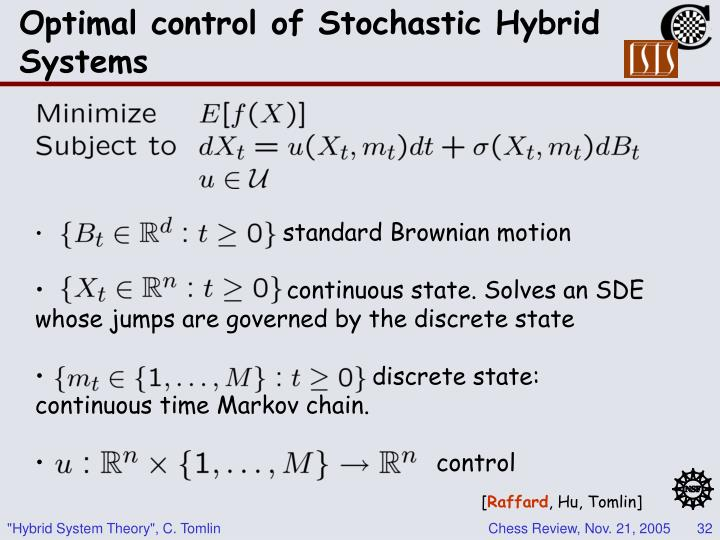 Optimal control of Stochastic Hybrid Systems