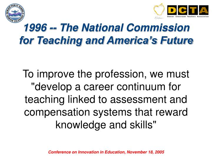 1996 -- The National Commission for Teaching and America's Future
