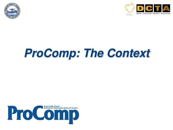 ProComp: The Context