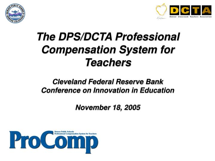 The DPS/DCTA Professional Compensation System for Teachers