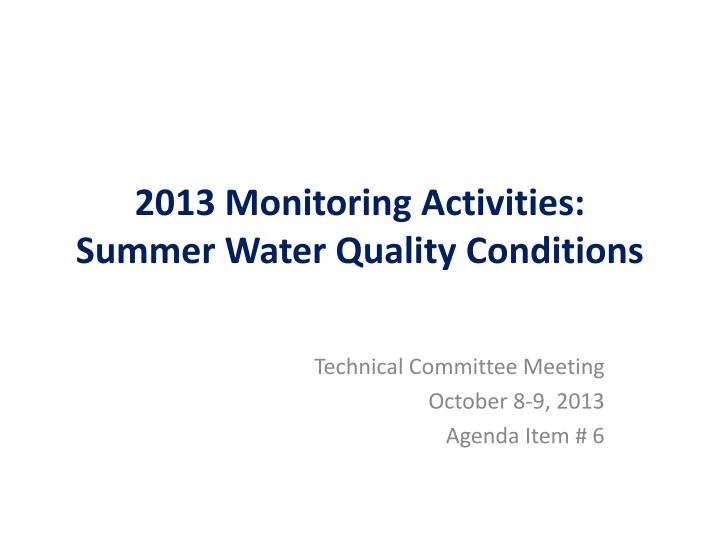 2013 monitoring activities summer water quality conditions
