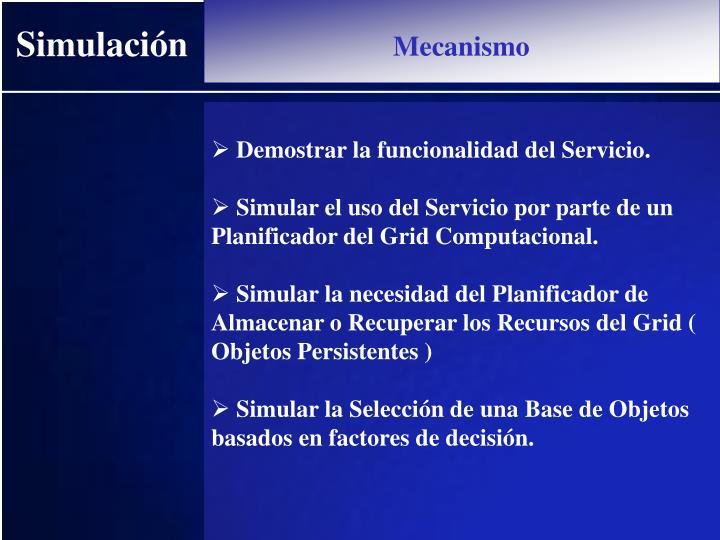 Demostrar la funcionalidad del Servicio.