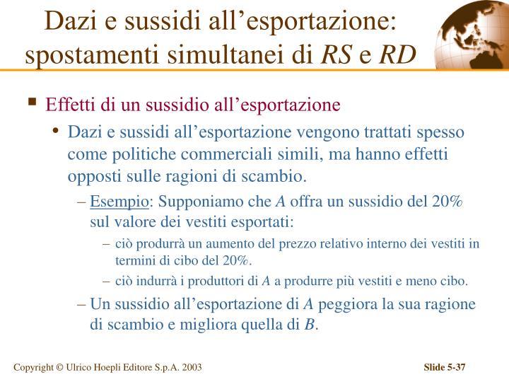 Dazi e sussidi all'esportazione: spostamenti simultanei di