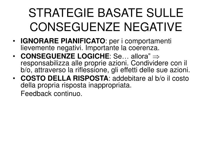 STRATEGIE BASATE SULLE CONSEGUENZE NEGATIVE