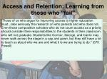 access and retention learning from those who fail
