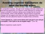 avoiding cognitive dissonance do what the teacher wants