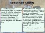 default gate keeping