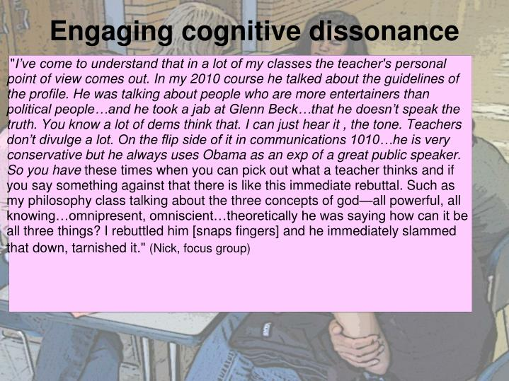 Engaging cognitive dissonance