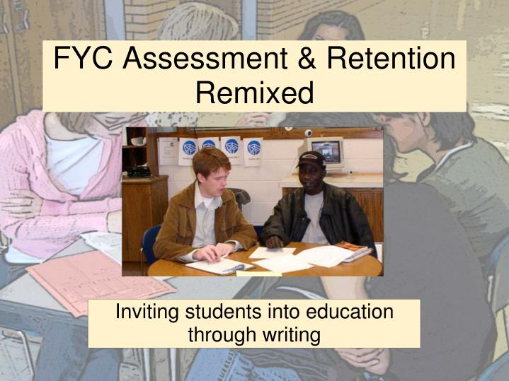 Fyc assessment retention remixed