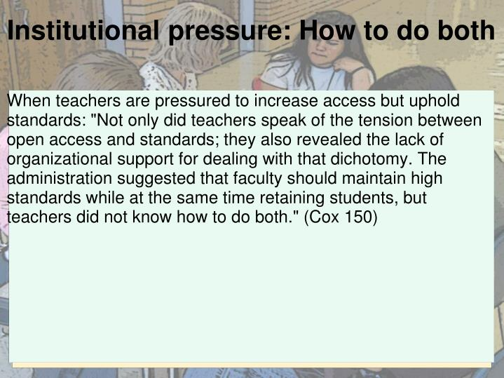 Institutional pressure: How to do both