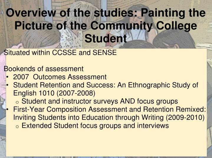 Overview of the studies: Painting the Picture of the Community College Student