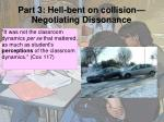 part 3 hell bent on collision negotiating dissonance