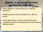 sense a confluence of three positive developments