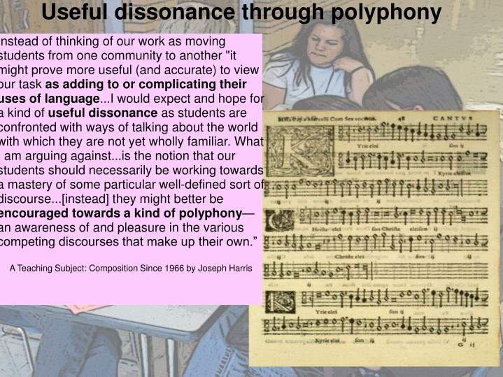 Useful dissonance through polyphony