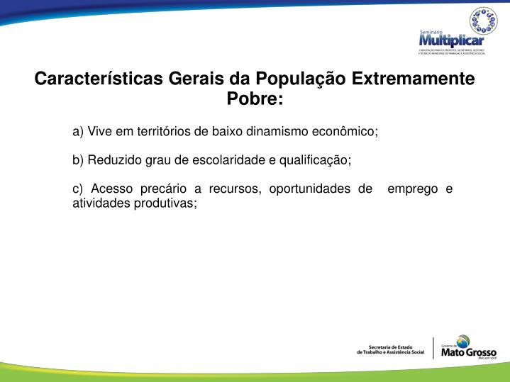Características Gerais da População Extremamente Pobre: