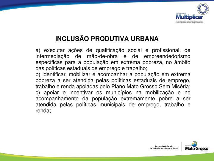 INCLUSÃO PRODUTIVA URBANA
