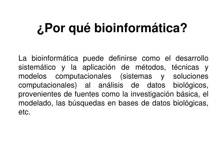 ¿Por qué bioinformática?