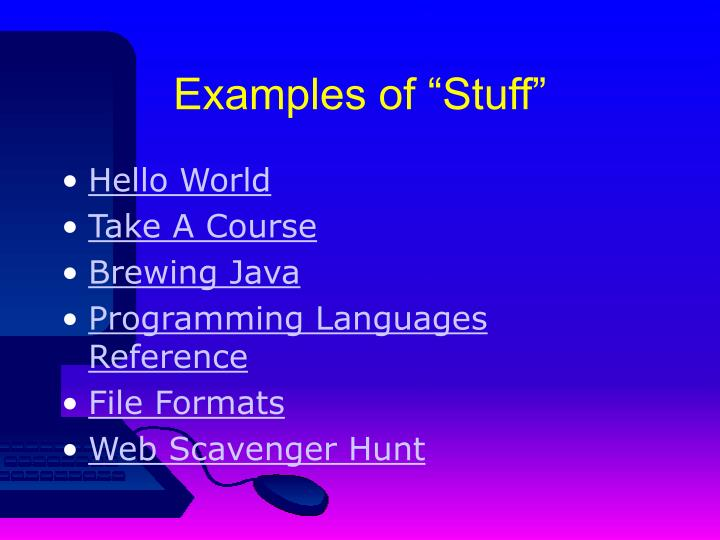 "Examples of ""Stuff"""