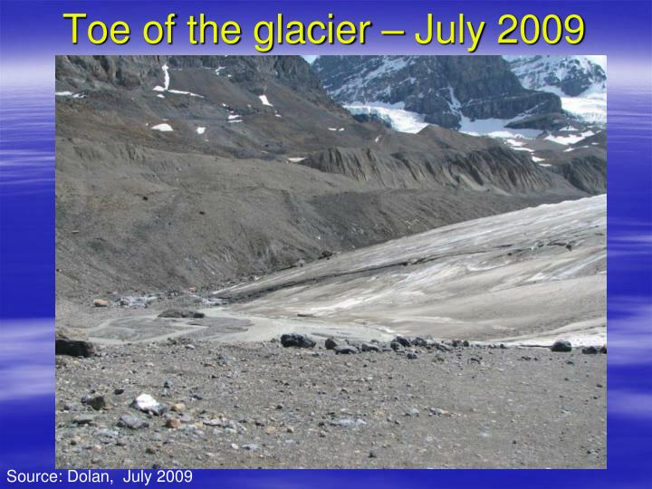 Toe of the glacier – July 2009