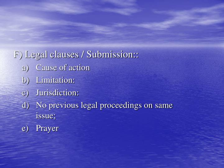 F) Legal clauses / Submission::