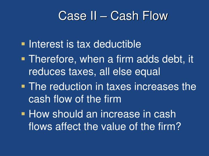 Case II – Cash Flow