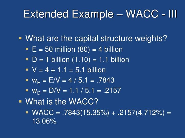 Extended Example – WACC - III