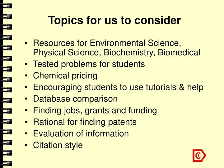 Topics for us to consider
