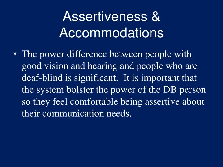 Assertiveness & Accommodations