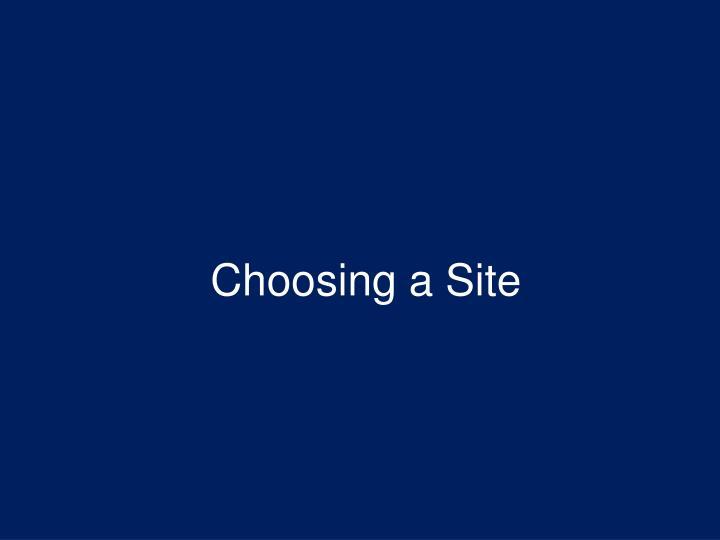 Choosing a Site