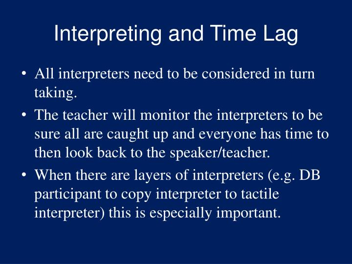 Interpreting and Time Lag
