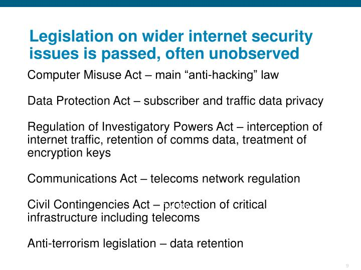 Legislation on wider internet security issues is passed, often unobserved