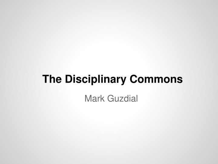 The disciplinary commons
