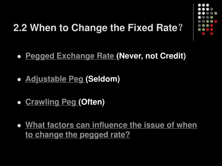 2.2 When to Change the Fixed Rate