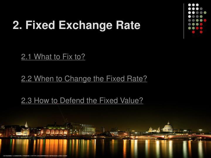 2. Fixed Exchange Rate