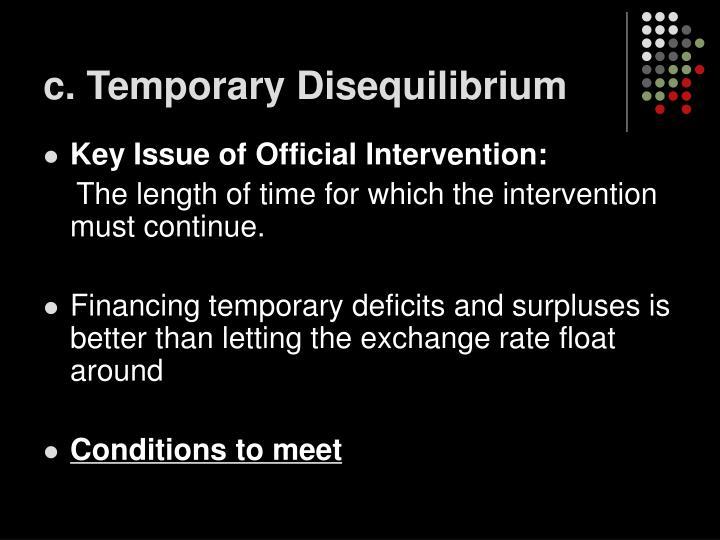 c. Temporary Disequilibrium