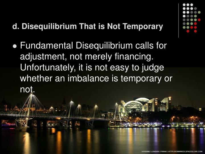 d. Disequilibrium That is Not Temporary