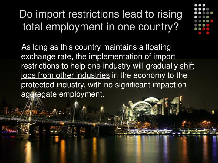 Do import restrictions lead to rising total employment in one country?