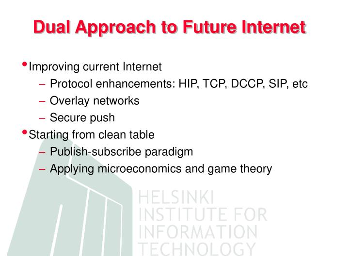Dual Approach to Future Internet