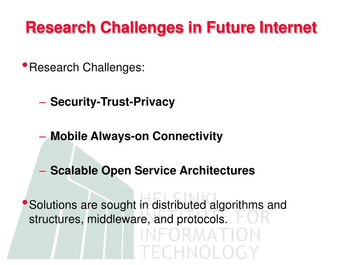 Research Challenges in Future Internet