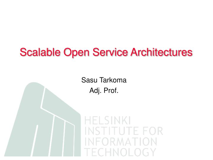 Scalable Open Service Architectures