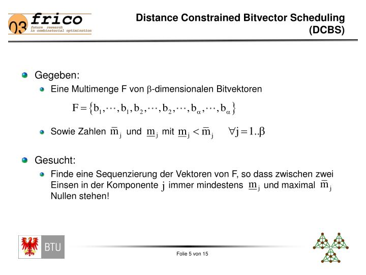 Distance Constrained Bitvector Scheduling (DCBS)