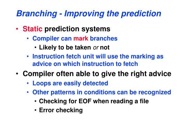 Branching - Improving the prediction