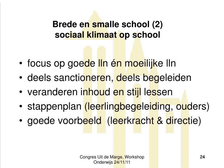 Brede en smalle school (2)